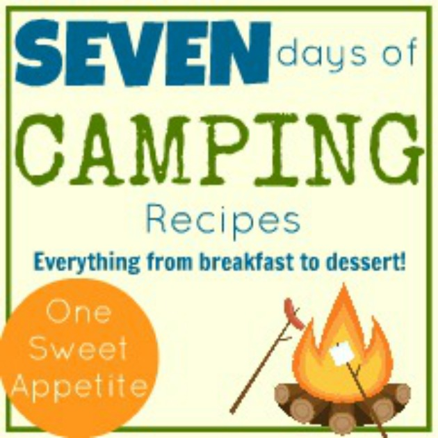 7 days of camping recipes--breakfast to dessert.
