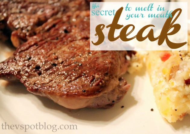 The secret to tender, melt in your mouth steaks. Yum!