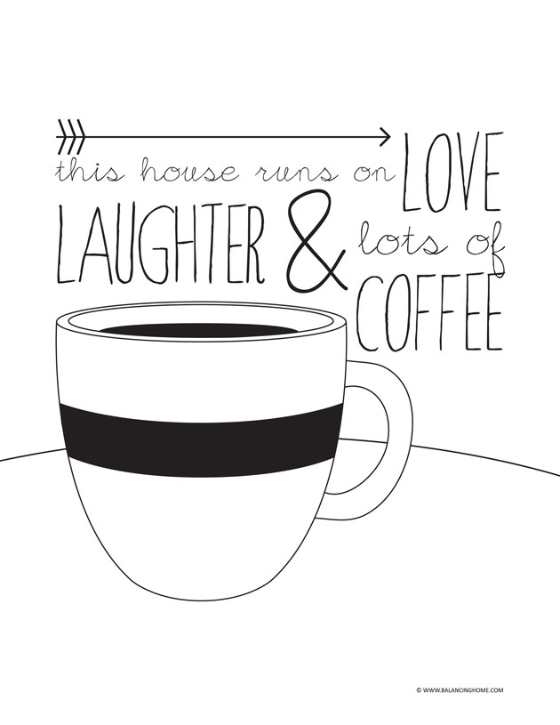Coffee printable-- aka- my motto