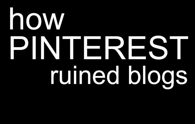 pinterest-ruined-blogs